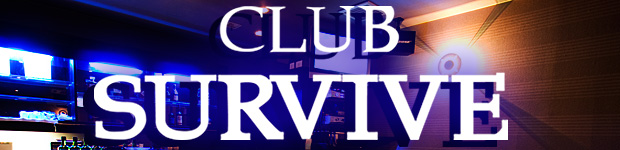 CLUB SURVIVE
